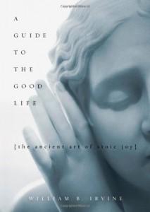 William B. Irvine's book on Stoicism