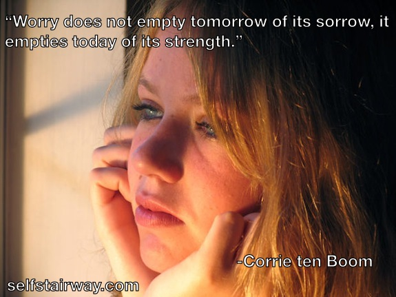 "How to Stop Worrying About Everything, ""Worry does not empty tomorrow of its sorrow, it empties today of its strength."""